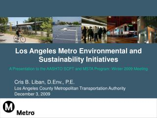Cris B. Liban, D.Env., P.E. Los Angeles County Metropolitan Transportation Authority