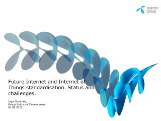 Future Internet and Internet of Things standardisation. Status and challenges.