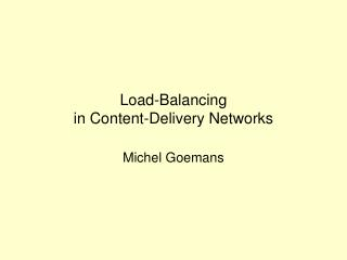 Load-Balancing  in Content-Delivery Networks