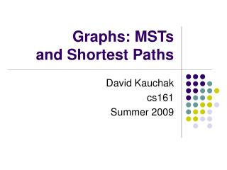 Graphs: MSTs and Shortest Paths