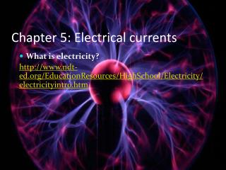 Chapter 5: Electrical currents