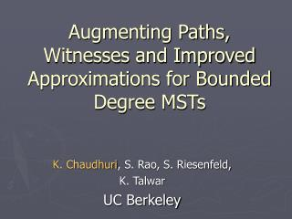 Augmenting Paths, Witnesses and Improved Approximations for Bounded Degree MSTs