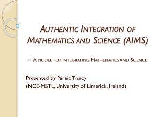 Presented by Páraic Treacy  (NCE-MSTL, University of Limerick, Ireland)