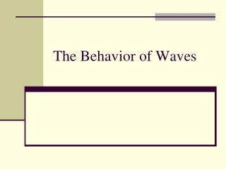 The Behavior of Waves
