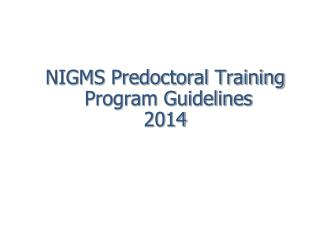 NIGMS Predoctoral Training   Program Guidelines  2014