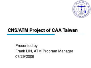 CNS/ATM Project of CAA Taiwan