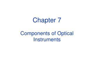 Chapter 7 Components of Optical Instruments