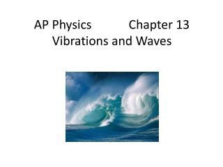 AP Physics            Chapter 13 Vibrations and Waves