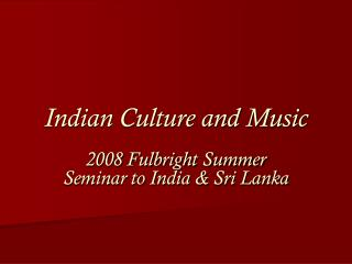 Indian Culture and Music