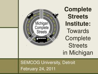 Complete Streets Institute:  Towards Complete Streets in Michigan