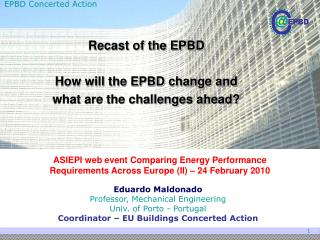 Recast of the EPBD How will the EPBD change and what are the challenges ahead?