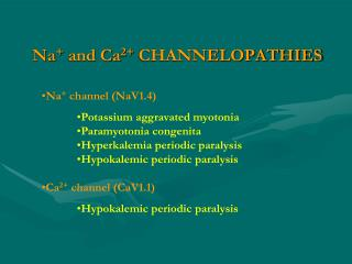 Na +  and Ca 2+  CHANNELOPATHIES