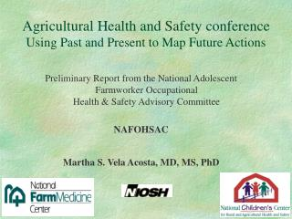 Agricultural Health and Safety conference Using Past and Present to Map Future Actions