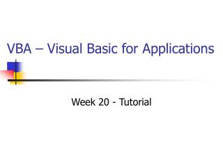 VBA – Visual Basic for Applications