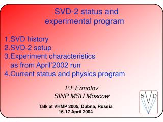 SVD-2 status and  experimental program SVD history SVD-2 setup