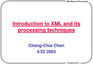 Introduction to XML and its processing techniques
