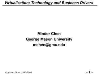 Virtualization: Technology and Business Drivers