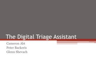 The Digital Triage Assistant