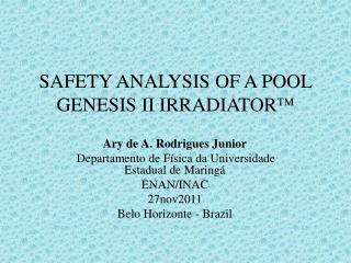 Safety  analYsIs  of a pool Genesis II irradiator 