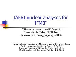 JAERI nuclear analyses for IFMIF