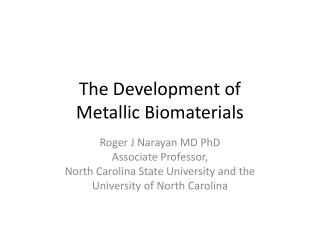 The Development of  Metallic Biomaterials