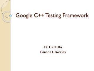 Google C++ Testing Framework