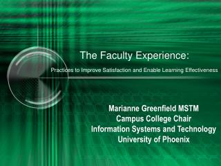 The Faculty Experience: Practices to Improve Satisfaction and Enable Learning Effectiveness