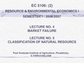L ECTURE NO. 4 MARKET FAILURE LECTURE NO. 5 CLASSIFICATION OF NATURAL RESOURCS