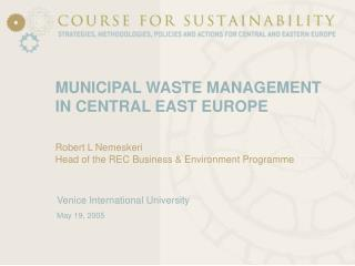 MUNICIPAL WASTE MANAGEMENT IN CENTRAL EAST EUROPE