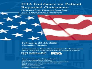 FDA to release guidance for assessing PRO's in all clinical trials (4th quarter 2005?)