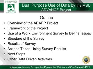 Dual Purpose Use of Data by  the MSU ADVANCE Project