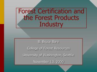 Forest Certification and the Forest Products Industry