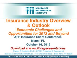 AFP Insurance Client Conference Miami, FL  October 16, 2012 Download at iii/presentations