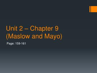 Unit 2 – Chapter 9 (Maslow and Mayo)