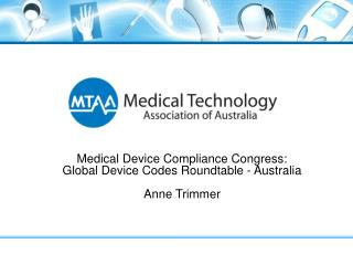 Medical Device Compliance Congress: Global Device Codes Roundtable - Australia Anne Trimmer