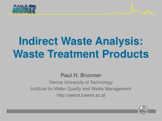 Indirect Waste Analysis: Waste Treatment Products
