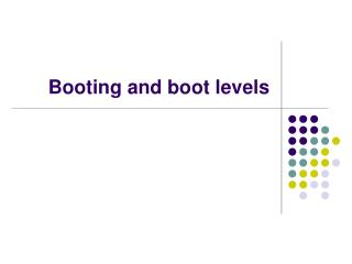 Booting and boot levels