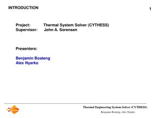 Thermal Engineering System Solver (CYTHESS) Benjamin Boateng, Alex Nyarko