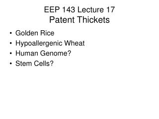 EEP 143 Lecture 17 Patent Thickets