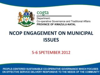 NCOP ENGAGEMENT ON MUNICIPAL ISSUES 5-6 SPETEMBER 2012