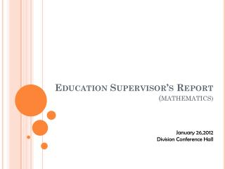 Education Supervisor's Report  ( MATHEMATICS)