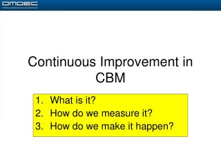 Continuous Improvement in CBM