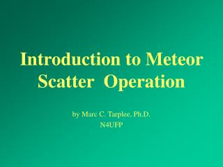 Introduction to Meteor Scatter Operation
