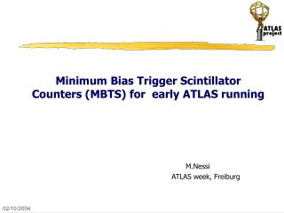 Minimum Bias Trigger Scintillator Counters (MBTS) for  early ATLAS running