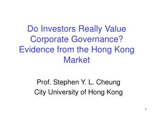 Do Investors Really Value Corporate Governance? Evidence from the Hong Kong Market