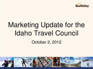 Marketing Update for the Idaho Travel Council