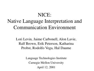 NICE:  Native Language Interpretation and Communication Environment