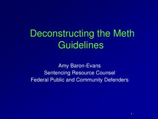 Deconstructing the Meth Guidelines