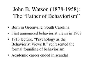 "John B. Watson (1878-1958):  The ""Father of Behaviorism"""