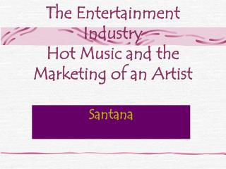 The Entertainment Industry Hot Music and the Marketing of an Artist